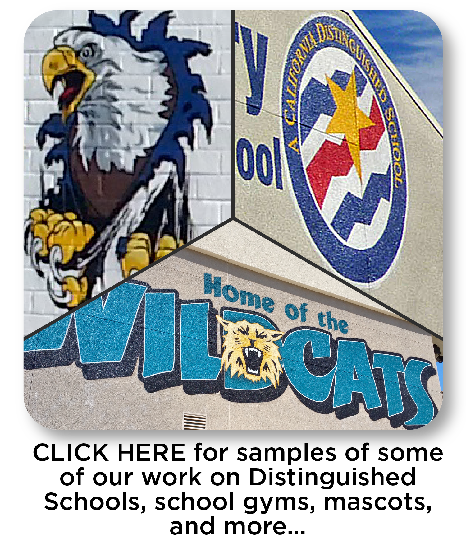 CLICK HERE for samples of some of our work - gym graphics, Distinguished Schools, school gyms, mascots, and more…